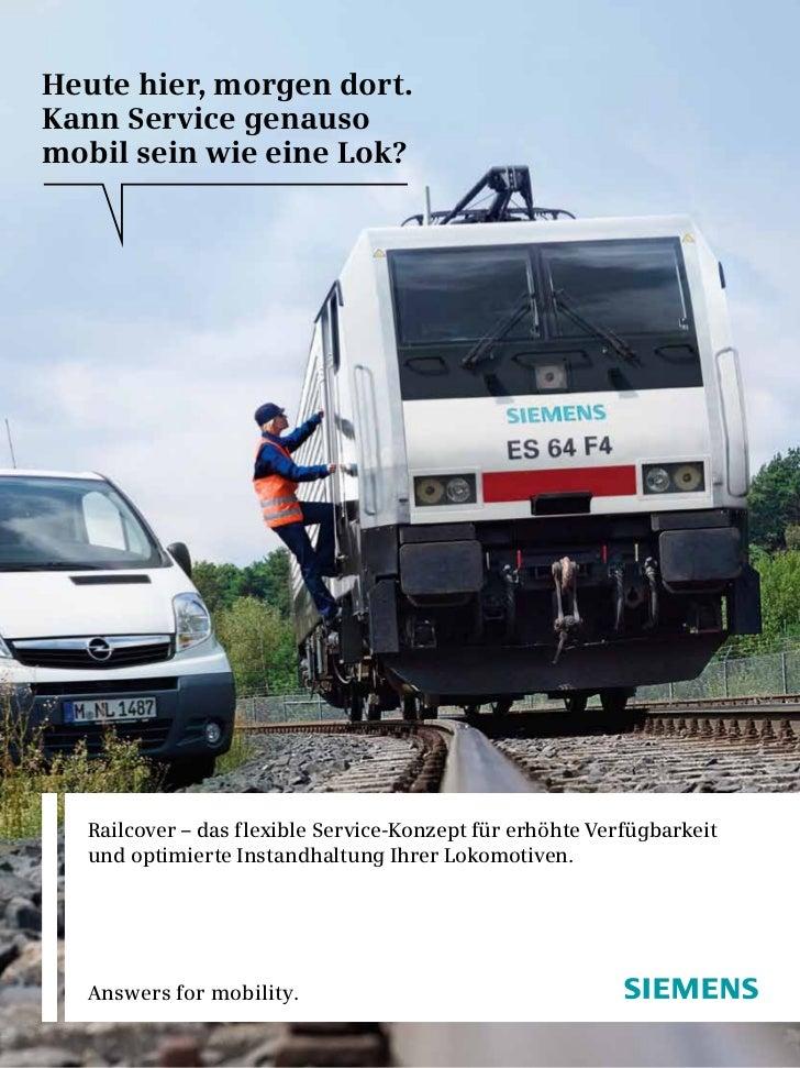 Heute hier, morgen dort.Kann Service genausomobil sein wie eine Lok?  Railcover – das flexible Service-Konzept für erhöhte...