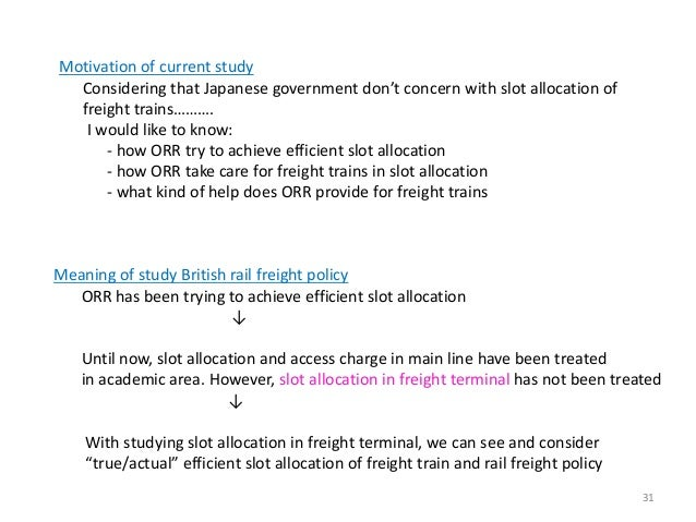 Meaning of study British rail freight policy ORR has been trying to achieve efficient slot allocation ↓ Until now, slot al...