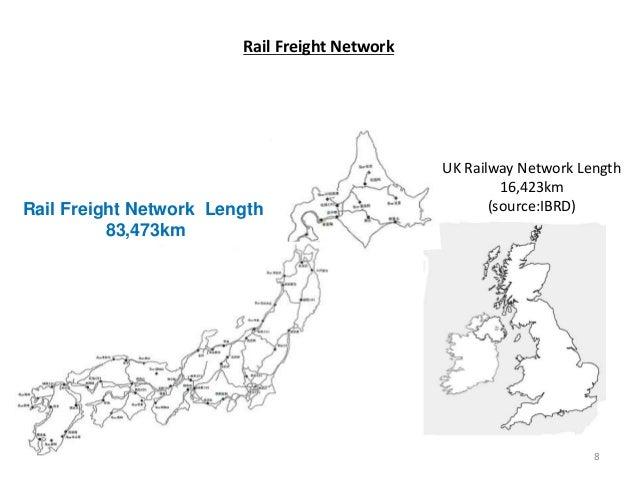 Rail Freight Network Rail Freight Network Length 83,473km 8 UK Railway Network Length 16,423km (source:IBRD)