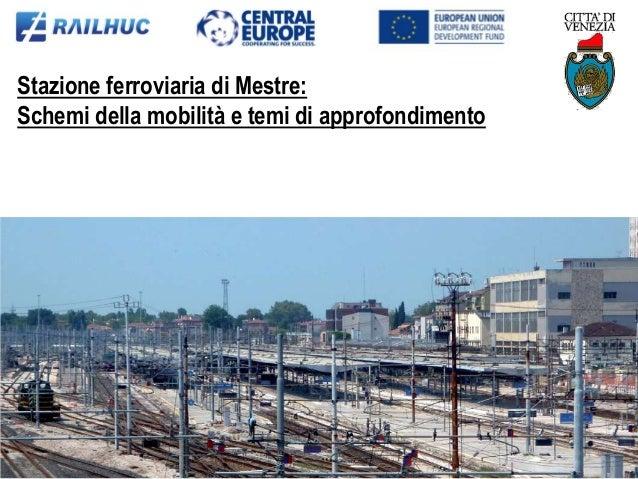 Stazione ferroviaria di Mestre: Schemi della mobilità e temi di approfondimento