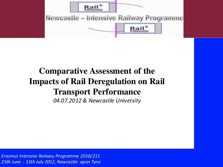 Comparative Assessment of the             Impacts of Rail Deregulation on Rail                  Transport Performance     ...