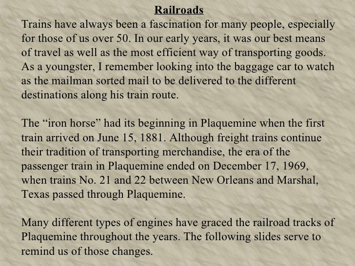 Railroads Trains have always been a fascination for many people, especially for those of us over 50. In our early years, i...