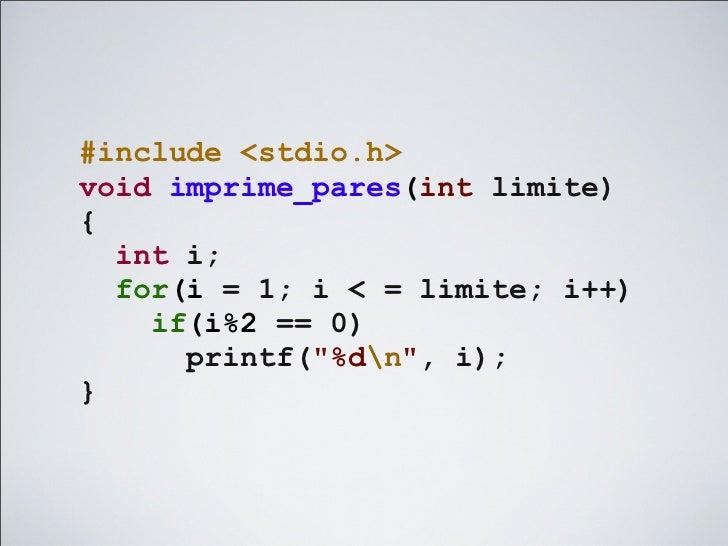 public void imprime_pares(int limite){  for(int i = 1; i <= limite; i++)    if(i%2 == 0)      System.out.println(i);}