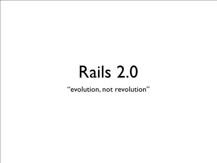 """Rails 2.0 """"evolution, not revolution"""""""