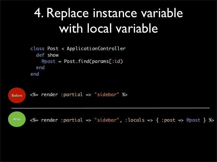 4. Replace instance variable                with local variable          class Post < ApplicationController            def...