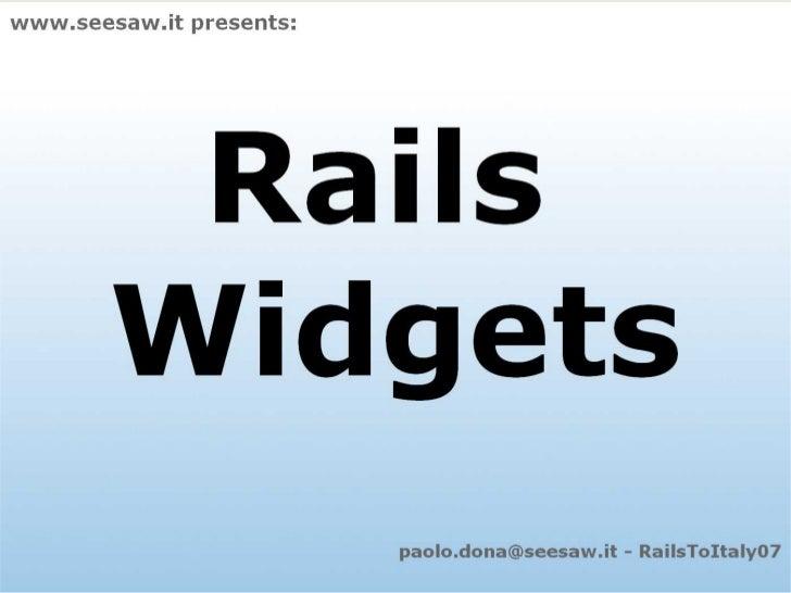 Rails Widgets by Paolo Dona at RailsToItaly