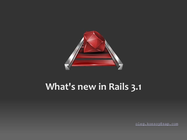 What's new in Rails 3.1 [email_address]