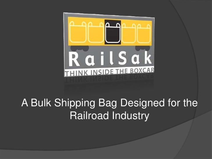 A Bulk Shipping Bag Designed for the           Railroad Industry