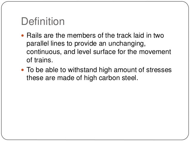 Rails, Types, Joints, Creep, Failure of Rails and Welding of Rails