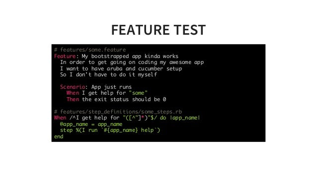 FEATURETEST # features/some.feature Feature: My bootstrapped app kinda works In order to get going on coding my awesome a...