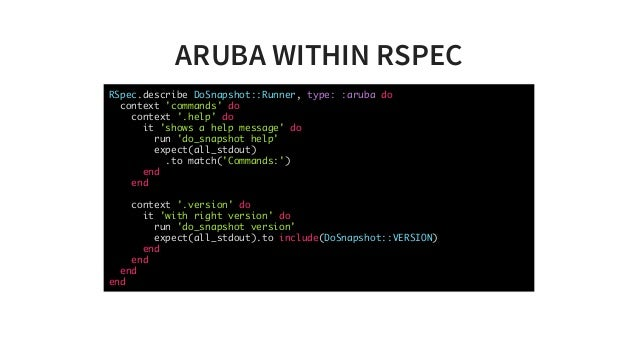 ARUBAWITHINRSPEC RSpec.describe DoSnapshot::Runner, type: :aruba do context 'commands' do context '.help' do it 'shows a...