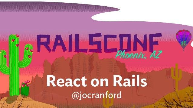 🌵 React on Rails @jocranford
