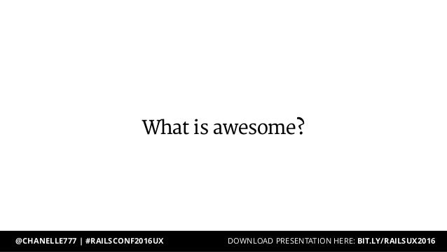 rails conference presentation 2016 ux rails and awesomeness