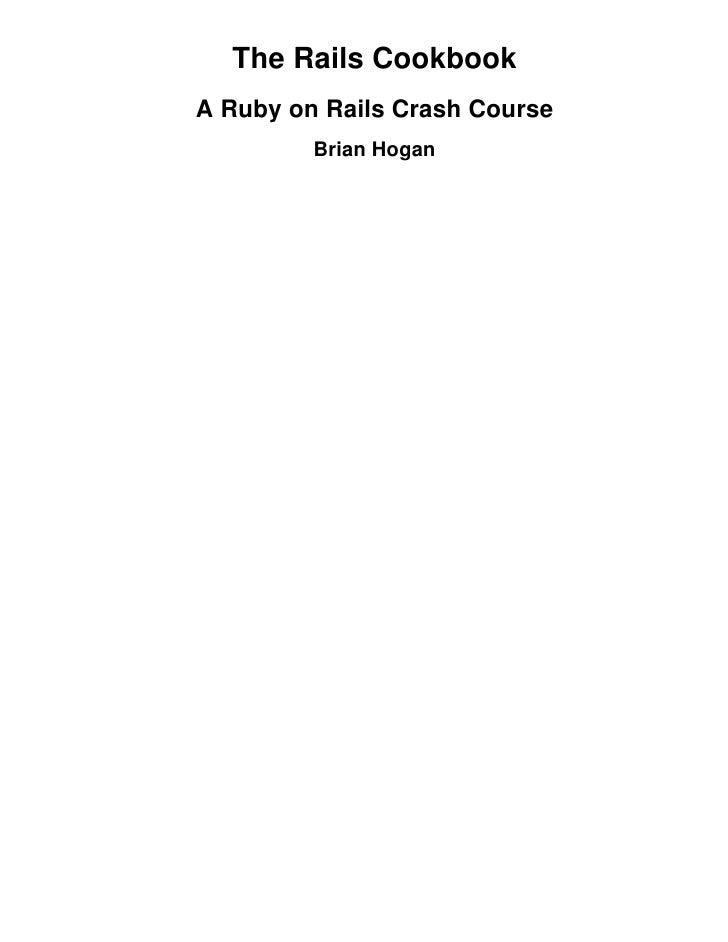 The Rails Cookbook A Ruby on Rails Crash Course          Brian Hogan