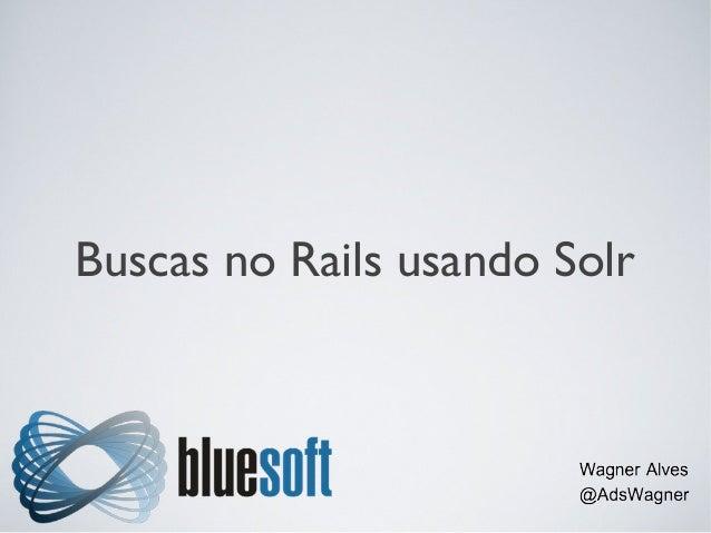 Buscas no Rails usando Solr