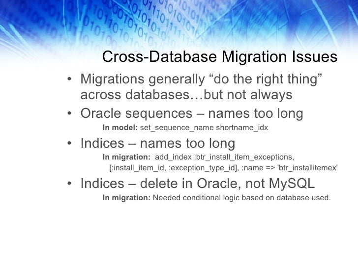 """Cross-Database Migration Issues <ul><li>Migrations generally """"do the right thing"""" across databases…but not always </li></u..."""