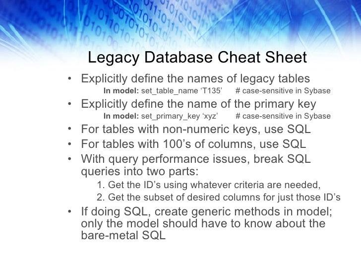 Legacy Database Cheat Sheet <ul><li>Explicitly define the names of legacy tables </li></ul><ul><li>In model:  set_table_na...