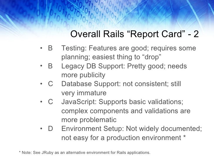 """Overall Rails """"Report Card"""" - 2 <ul><li>B Testing: Features are good; requires some </li></ul><ul><li>planning; easiest th..."""