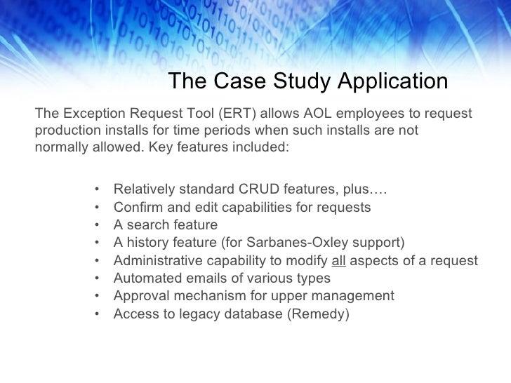 The Case Study Application <ul><li>Relatively standard CRUD features, plus…. </li></ul><ul><li>Confirm and edit capabiliti...