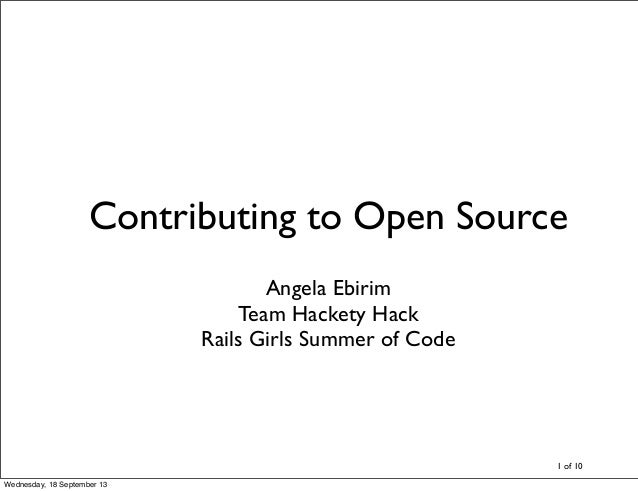 Contributing to Open Source Angela Ebirim Team Hackety Hack Rails Girls Summer of Code 1 of 10 Wednesday, 18 September 13