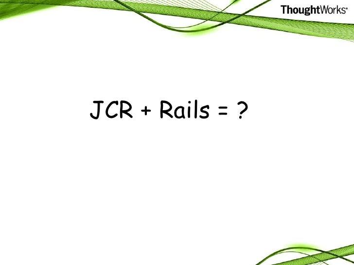 JCR + Rails = ?<br />