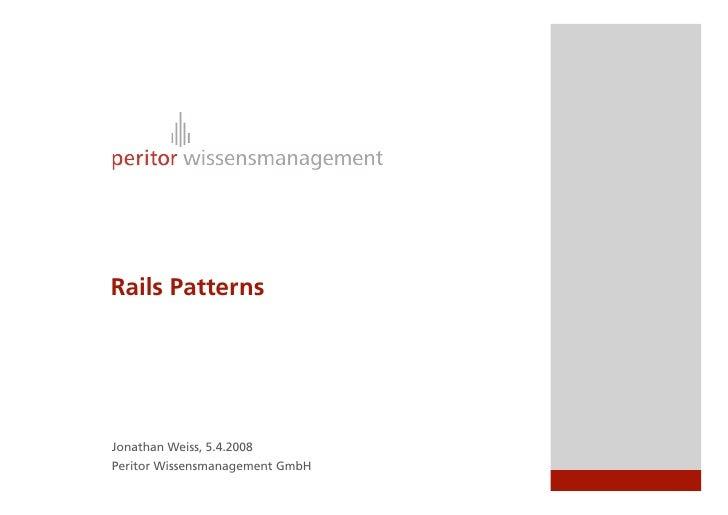 Rails Patterns     Jonathan Weiss, 5.4.2008 Peritor Wissensmanagement GmbH