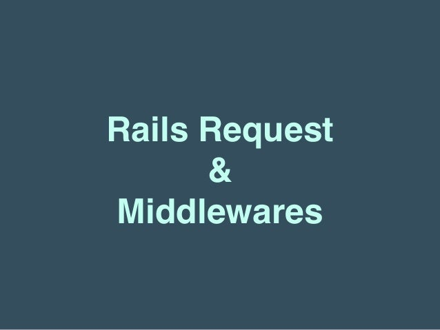 Rails Request & Middlewares