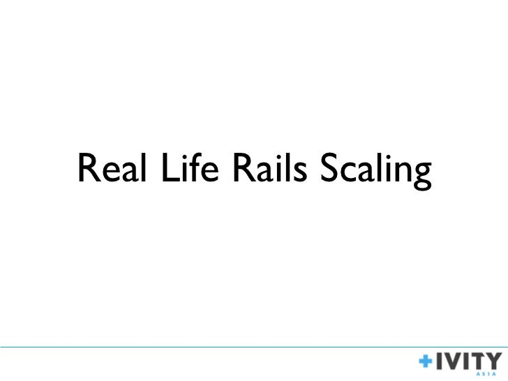 Real Life Rails Scaling