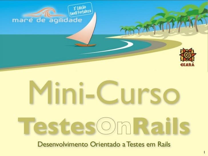 Mini-Curso TestesOnRails  Desenvolvimento Orientado a Testes em Rails                                                1