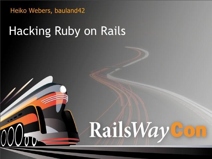 Heiko Webers, bauland42   Hacking Ruby on Rails