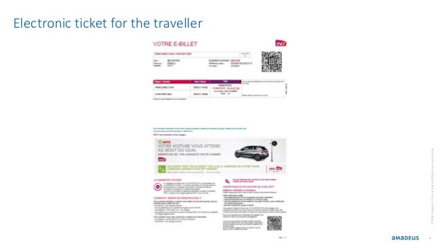 Electronic ticket for the traveller 6 ©2016AmadeusITGroupanditsaffiliatesandsubsidiaries
