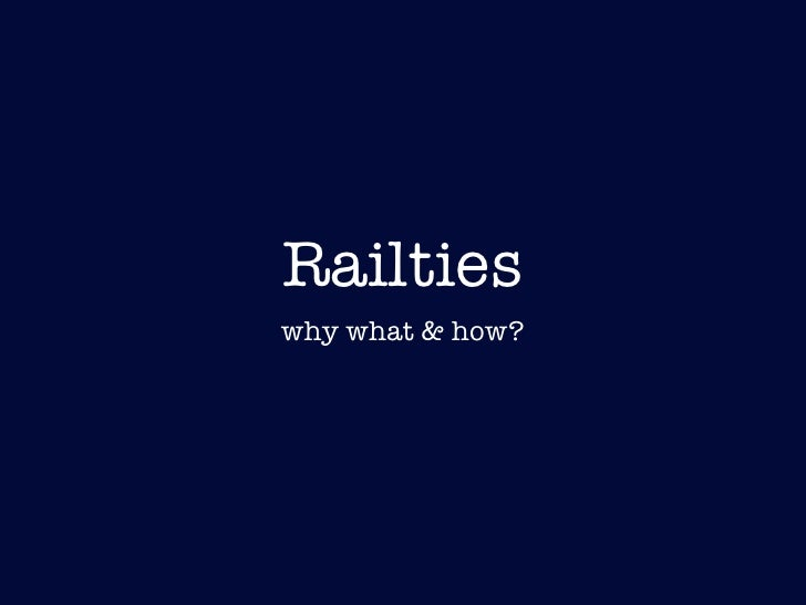 Railties why what & how?