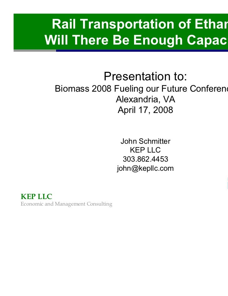 Rail Transportation of Ethanol        Will There Be Enough Capacity?                              Presentation to:        ...