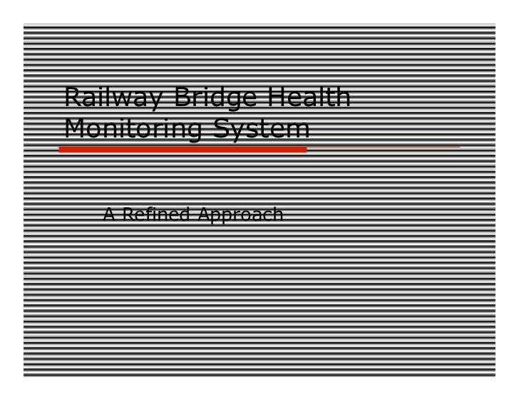 Railway Bridge HealthMonitoring System  A Refined Approach