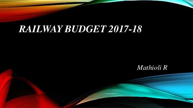 RAILWAY BUDGET 2017-18 Mathioli R