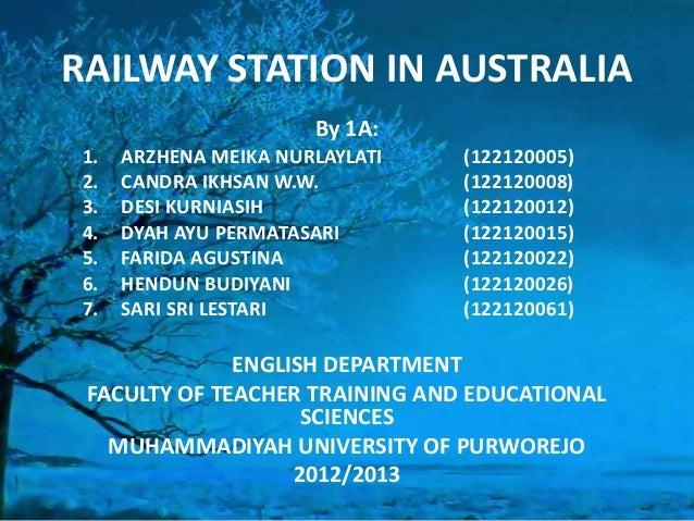 RAILWAY STATION IN AUSTRALIA By 1A: 1. 2. 3. 4. 5. 6. 7.  ARZHENA MEIKA NURLAYLATI CANDRA IKHSAN W.W. DESI KURNIASIH DYAH ...