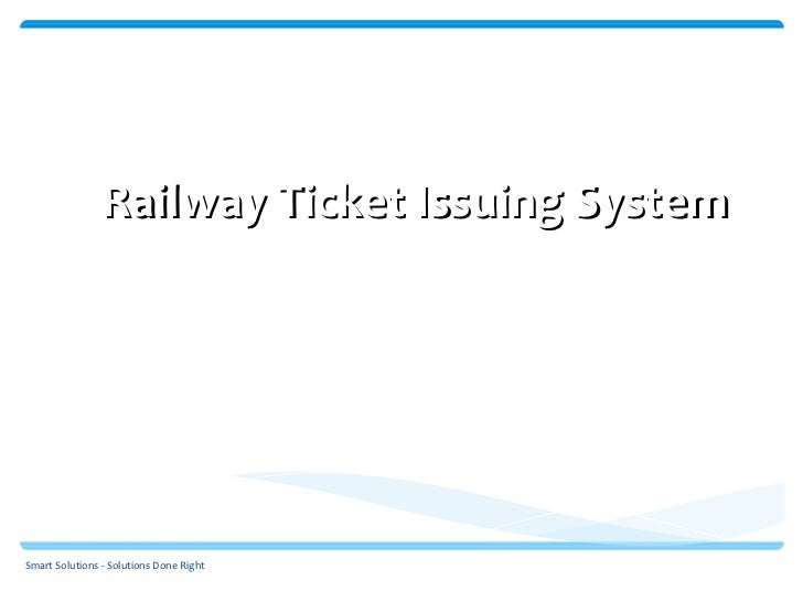 Railway Ticket Issuing System                                         Smart Solutions                                     ...