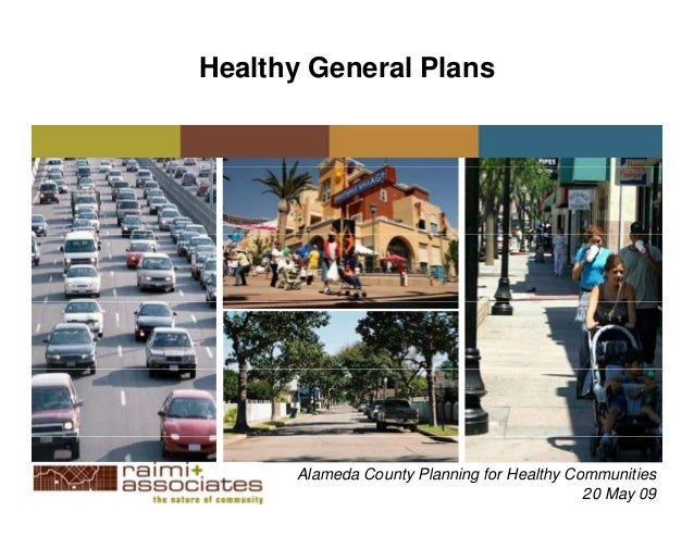 Healthy General Plans      Alameda County Planning for Healthy Communities                                            20 M...