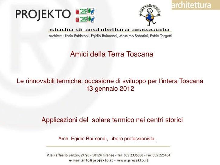 Amici della Terra ToscanaLe rinnovabili termiche: occasione di sviluppo per lintera Toscana!                         13 ge...
