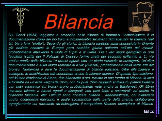 """BilanciaSul Conci (1934) leggiamo a proposito delle bilance di farmacia: """"Antichissima è ladocumentazione duno dei più tip..."""