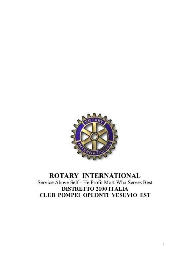 ROTARY INTERNATIONAL Service Above Self - He Profit Most Who Serves Best  DISTRETTO 2100 ITALIA CLUB POMPEI OPLONTI VESUVI...