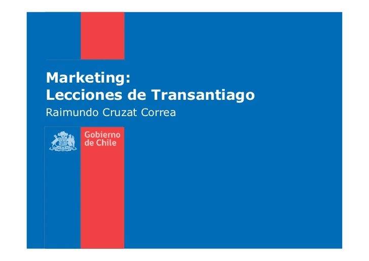 Marketing:Lecciones de TransantiagoRaimundo Cruzat Correa