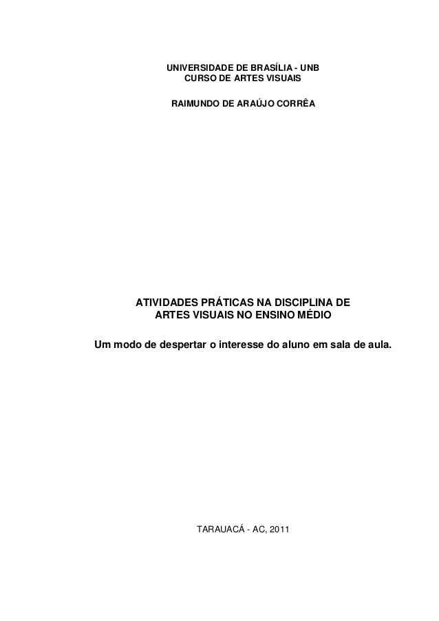UNIVERSIDADE DE BRASÍLIA - UNB                 CURSO DE ARTES VISUAIS              RAIMUNDO DE ARAÚJO CORRÊA        ATIVID...