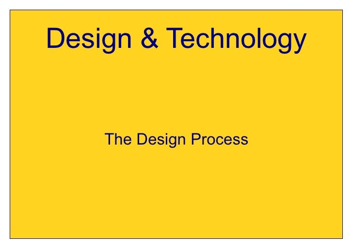 Design & Technology       The Design Process
