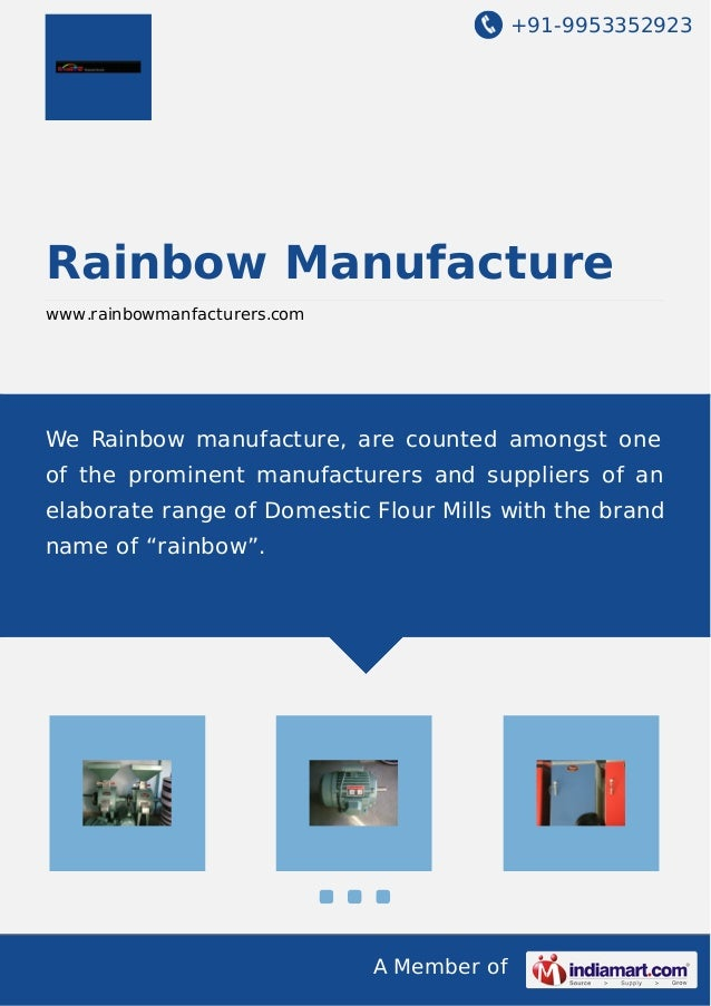 +91-9953352923 A Member of Rainbow Manufacture www.rainbowmanfacturers.com We Rainbow manufacture, are counted amongst one...
