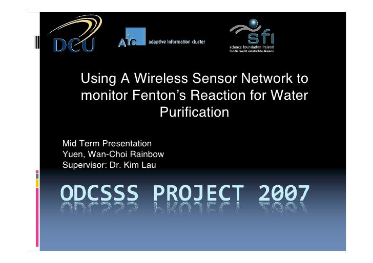 Using A Wireless Sensor Network to     monitor Fenton!s Reaction for Water                 Purification  Mid Term Presenta...