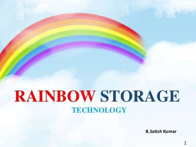 1 RAINBOW STORAGE TECHNOLOGY B.Satish Kumar