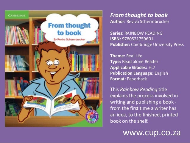 From thought to book Author: Reviva Schermbrucker Series: RAINBOW READING ISBN: 9780521759601 Publisher: Cambridge Univers...