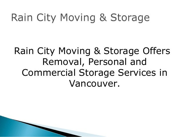 Rain City Moving U0026 Storage Vancouver Movers. 1. (Vancouver Movers); 2.