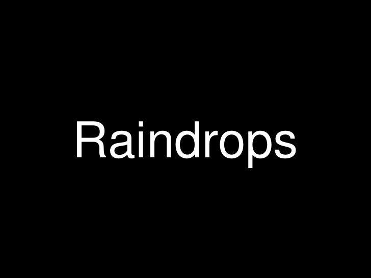 Raindrops<br />